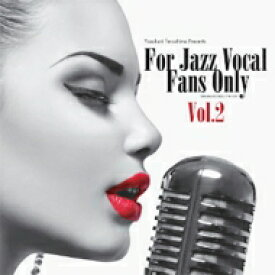 【送料無料】 For Jazz Vocal Fans Only Vol.2 (紙ジャケット) 【CD】