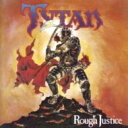【送料無料】 Tytan / Rough Justice 輸入盤 【CD】