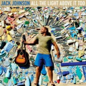【送料無料】 Jack Johnson ジャックジョンソン / All The Light Above It Too 【CD】