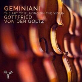 【送料無料】 Geminiani ジェミニアーニ / ヴァイオリン奏法論、ソナタ第6番、第8番 ゴットフリート・フォン・デア・ゴルツ、アンネカトリン・ベラー、他 輸入盤 【CD】