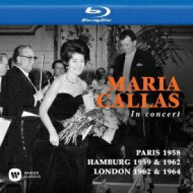 マリア・カラス/イン・コンサート〜パリ、ハンブルク、ロンドン(3BD) 【BLU-RAY DISC】