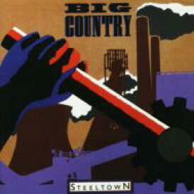 Big Country ビッグカントリー / Steel Town (Remaster-bonus) 輸入盤 【CD】