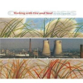 【送料無料】 China Crisis / Working With Fire And Steel 輸入盤 【CD】