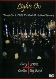 Larry Carlton / Swr Big Band / Lights On 【DVD】