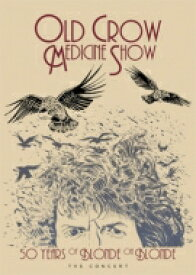 Old Crow Medicine Show / 50 Years Of Blonde On Blonde The Concert (Blu-ray) 【BLU-RAY DISC】