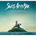 【送料無料】 スイス アーミー マン / スイス・アーミー・マン 【CD】