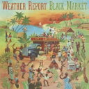 Weather Report ウェザーリポート / Black Market 【CD】
