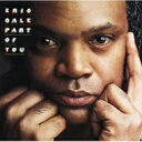 Eric Gale エリックゲイル / Part Of You 【CD】