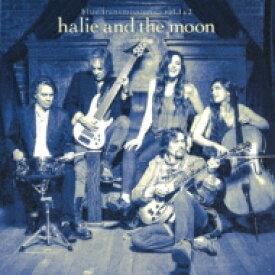 Halie And The Moon (Halie Loren) / Blue Transmissions Vol.1 & 2 【CD】