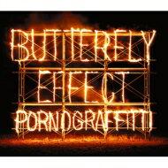 【送料無料】 Porno Graffitti ポルノグラフィティー / BUTTERFLY EFFECT 【初回生産限定盤】(2CD+DVD) 【CD】