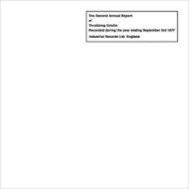 【送料無料】 Throbbing Gristle スロッビンググリッスル / Second Annual Report 【Hi Quality CD】