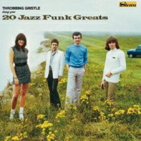 【送料無料】 Throbbing Gristle スロッビンググリッスル / 20 Jazz Funk Greats 【Hi Quality CD】