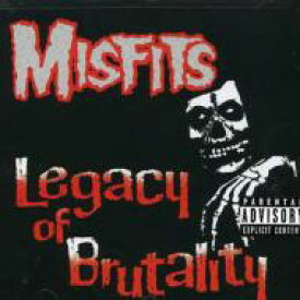 Misfits ミスフィッツ / Legacy Of Brutality 輸入盤 【CD】