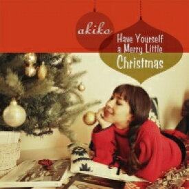Akiko (Jazz) アキコ / Have Yourself A Merry Little Christmas 【CD】