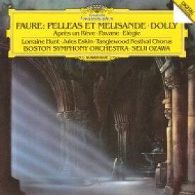 Faure フォーレ / 『ペレアスとメリザンド』、夢のあとに、パヴァーヌ、エレジー、組曲『ドリー』 小澤征爾&ボストン交響楽団 【SHM-CD】