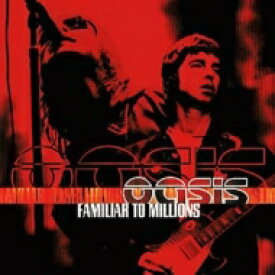 Oasis オアシス / Familiar To Millions 輸入盤 【CD】