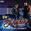 Baby Bash / Frankie J / Sangria 輸入盤 【CD】