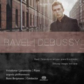 【送料無料】 Ravel ラベル / ラヴェル:ピアノ協奏曲、高雅で感傷的なワルツ、ドビュッシー:映像 第1集 ヴォロディーミル・ラヴリネンコ、ベルグマン&アールガウ交響楽団 輸入盤 【SACD】