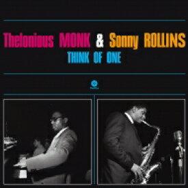 Thelonious Monk/Sonny Rollins セロニアスモンク/ソニーロリンズ / Think Of One (180グラム重量盤レコード) 【LP】
