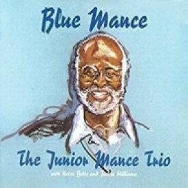 Junior Mance ジュニアマンス / Blue Mance 【CD】