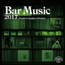 【送料無料】 Bar Music 2017: Portal To Imagine Selection 【CD】