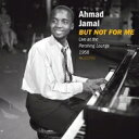 Ahmad Jamal アーマッドジャマル / But Not For Me: Live At The Pershing Lounge 1958 (180グラム重量盤レコード / J…