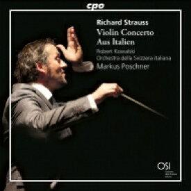 【送料無料】 Strauss, R. シュトラウス / ヴァイオリン協奏曲、『イタリアより』 ロベルト・コヴァルスキ、マルクス・ポシュナー&スイス・イタリア語放送管弦楽団 輸入盤 【CD】