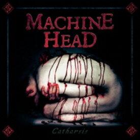 【送料無料】 Machine Head マシーンヘッド / Catharsis 【CD】