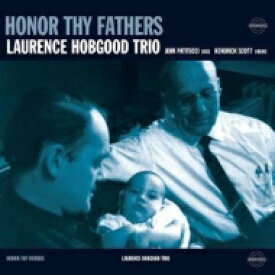 Laurence Hobgood / Honor Thy Father 輸入盤 【CD】