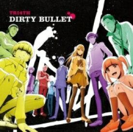TRI4TH / Dirty Bullet 【CD】