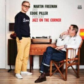 Martin Freeman and Eddie Piller Present Jazz On The Corner (2枚組アナログレコード) 【LP】
