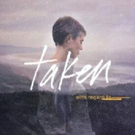 Taken (Rock) / With Regard To 【CD】