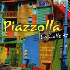 Piazzolla ピアソラ / La Calle 92-music For Violin Or Viola & Guitar: P.sacco(Vn, Va) A.dieci(G) 輸入盤 【CD】