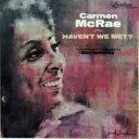 Carmen Mcrae カーメンマクレエ / Haven't We Met? 【CD】