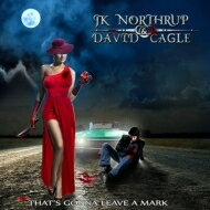 Jk Northrup / David Cagle / That's Gonna Leave A Mark 輸入盤 【CD】