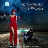Jk Northrup / David Cagle / That's Gonna Leave A Mark 輸入盤 【CD】