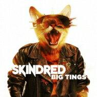 【送料無料】 Skindred スキンドレッド / Big Tings 【CD】