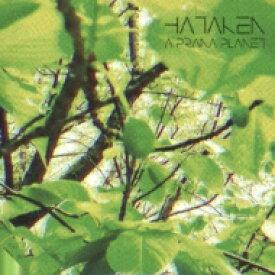 HATAKEN / A PRANA PLANET 【CD】