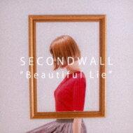 【送料無料】 SECONDWALL / Beautiful Lie 【CD】