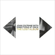 【送料無料】 John Coltrane ジョンコルトレーン / Both Dirctions At Once: The Lost Album (2UHQCD) 【Hi Quality CD】
