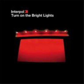 Interpol インターポール / Turn On The Bright Lights 輸入盤 【CD】
