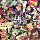 【送料無料】 Northern19 ノーザンナインティーン / FUTURES 【CD】