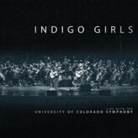 【送料無料】 Indigo Girls / Indigo Girls Live With The University Of Colorado Symphony Orchestra 輸入盤 【CD】