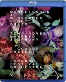 Mendelssohn メンデルスゾーン / メンデルスゾーン:『真夏の夜の夢』より、チャイコフスキー:マンフレッド交響曲 リッカルド・シャイー&ルツェルン祝祭管弦楽団 【BLU-RAY DISC】