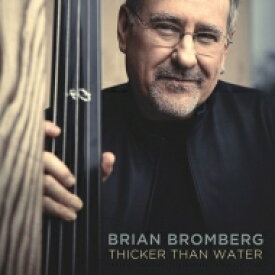 Brian Bromberg ブライアンブロンバーグ / Thicker Than Water 輸入盤 【CD】