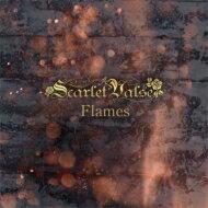【送料無料】 Scarlet Valse / Flames 【CD】