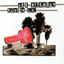 Lee Ritenour リーリトナー / Alive In L.a. 【CD】