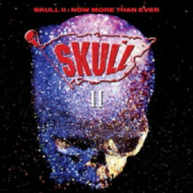 Skull / Skull II - Now More Than Ever: Expanded Edition 輸入盤 【CD】