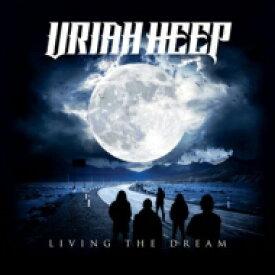 【送料無料】 Uriah Heep ユーライアヒープ / Living The Dream 【CD】