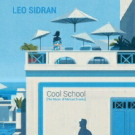 e7b94d12aaa0f  送料無料  Leo Sidran   Cool School  The Music Of Michael Franks